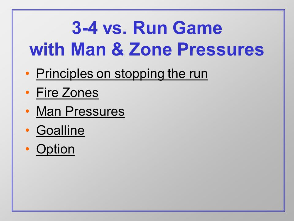Stopping the Run Attitude Consistency – Eleven guys running to the ball – Understand your assignment Own the line of scrimmage Understand the big picture Spin 8 th guy into the box Gap sound Tackling & Turnovers