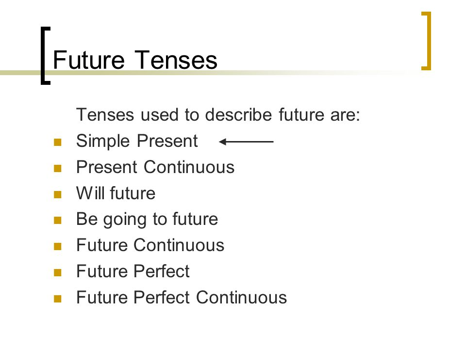 Future Tenses Simple Present I do / she does (form) We use present simple to talk about TIMETABLES, PROGRAMMES etc.
