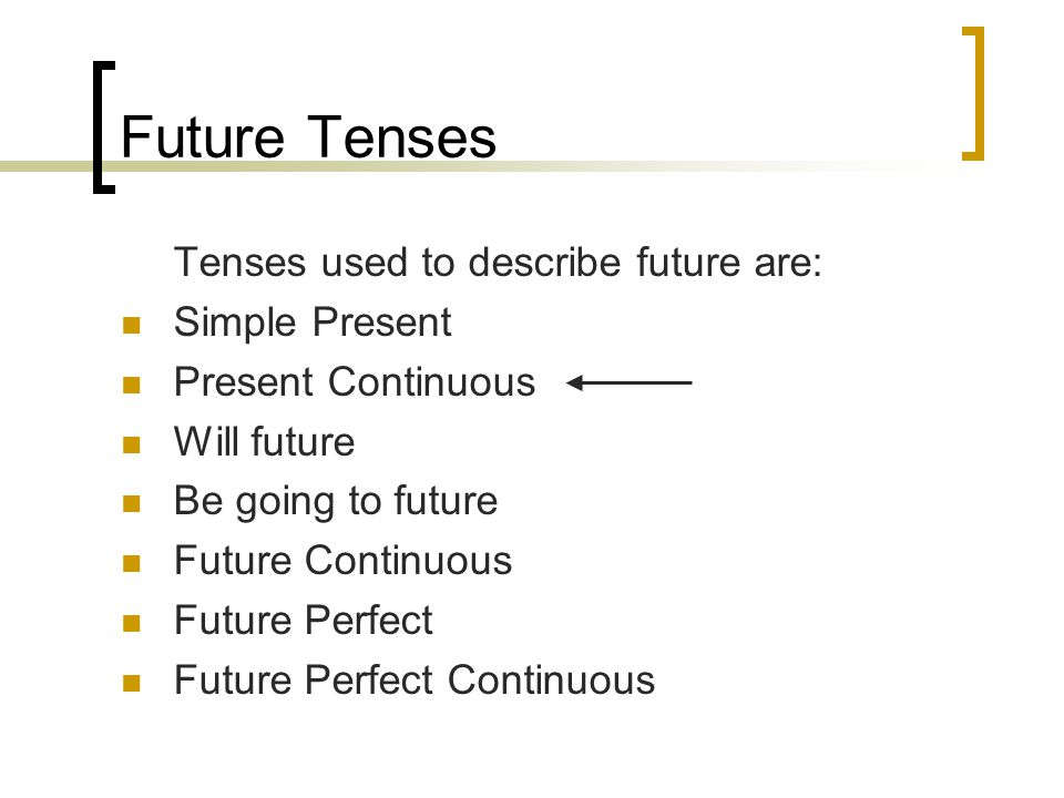 Future Tenses Future Continuous Signal Words (at) this time next week next year next month in one year next week tomorrow at two o'clock tomorrow at midnight