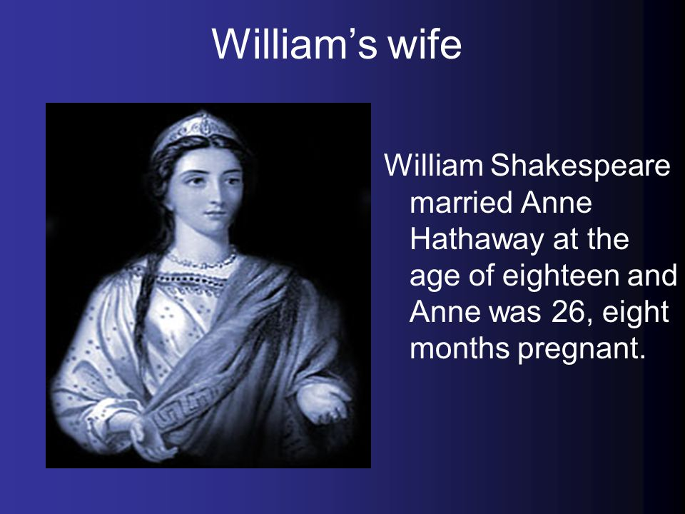 William's Career Shakespeare was a actor and a playwright.