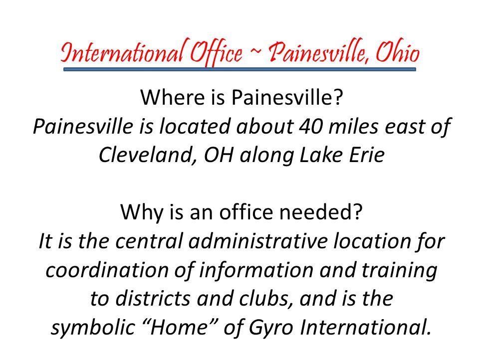 International Office ~ Painesville, Ohio Where is Painesville.