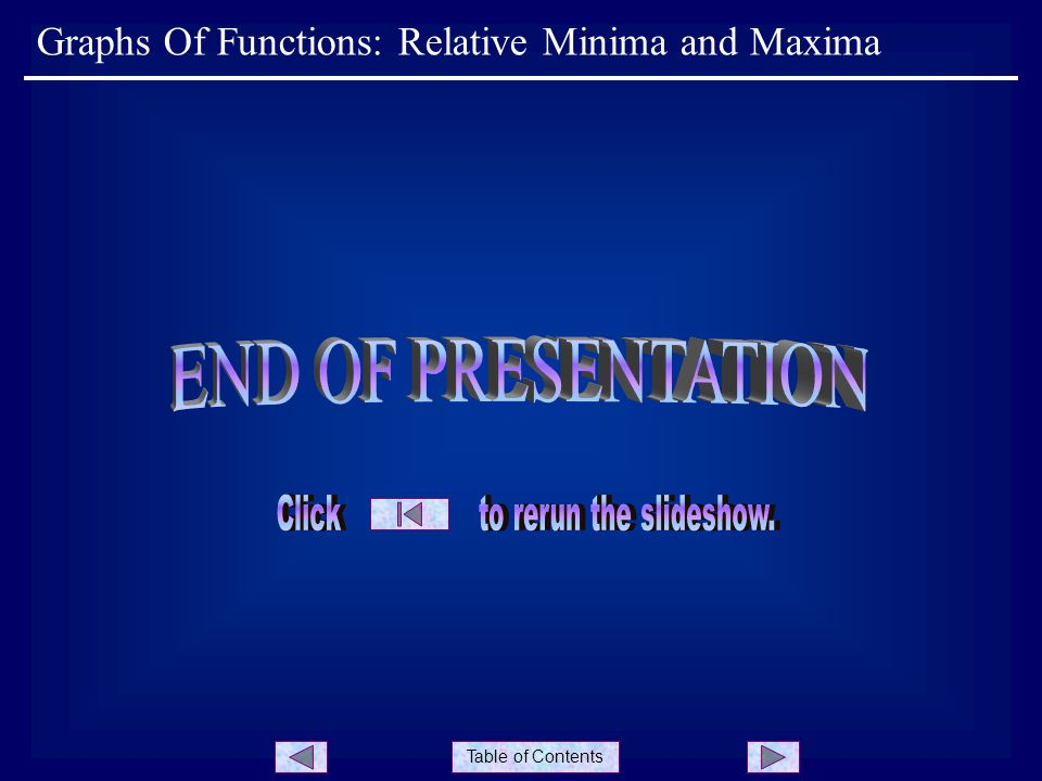 Table of Contents Graphs Of Functions: Relative Minima and Maxima