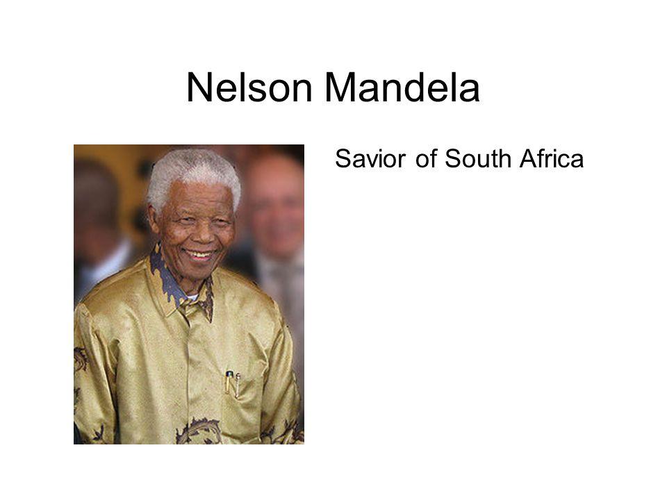 Nelson Mandela Savior of South Africa