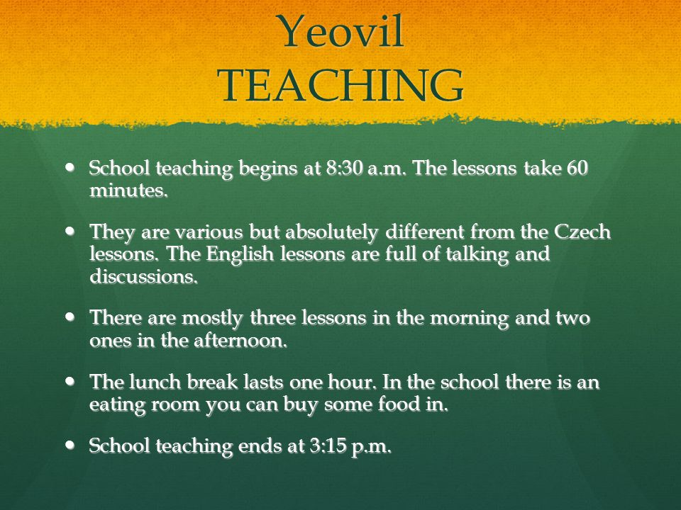 Yeovil TEACHING School teaching begins at 8:30 a.m.