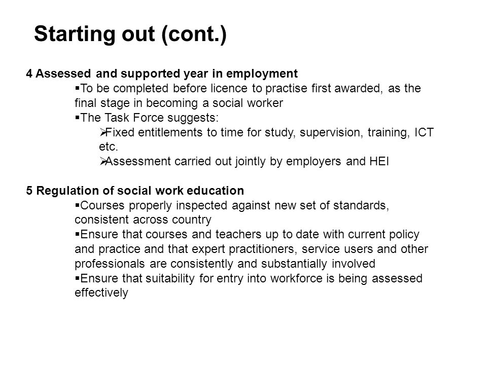 Starting out (cont.) 4 Assessed and supported year in employment  To be completed before licence to practise first awarded, as the final stage in bec