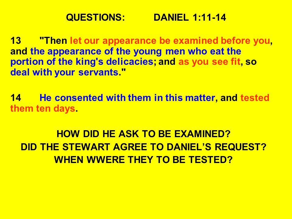 QUESTIONS:DANIEL 1:11-14 13