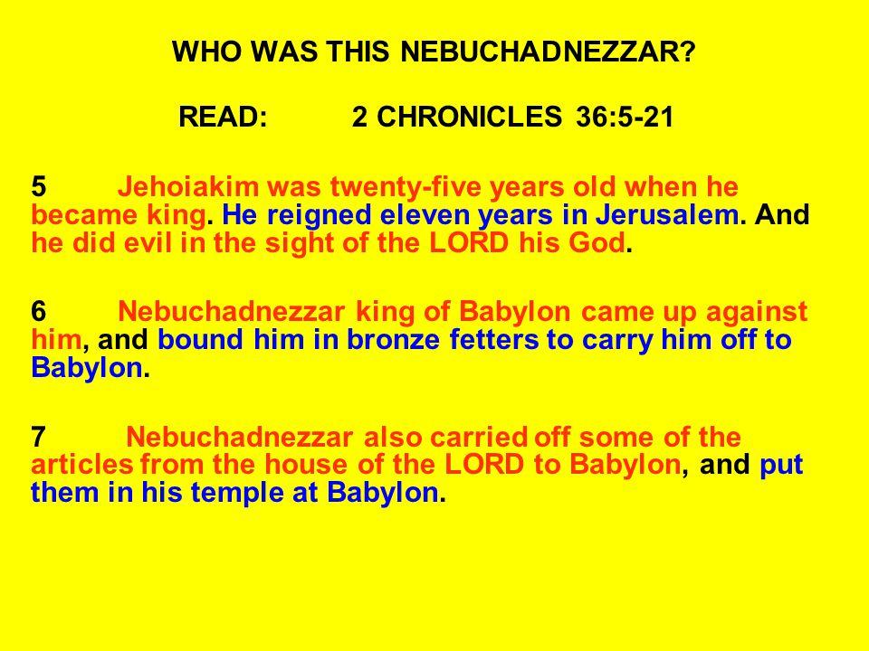READ:DANIEL 1:6-8 6From among those of the sons of Judah were Daniel, Hananiah, Mishael, and Azariah.