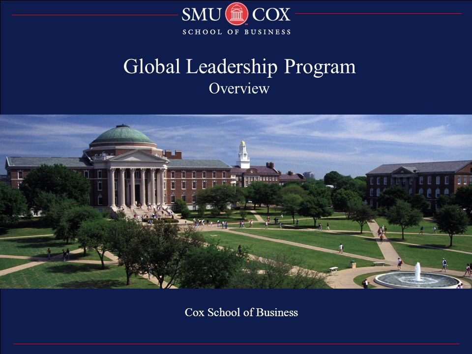 Thank you Cox School of Business Global Leadership Program Overview