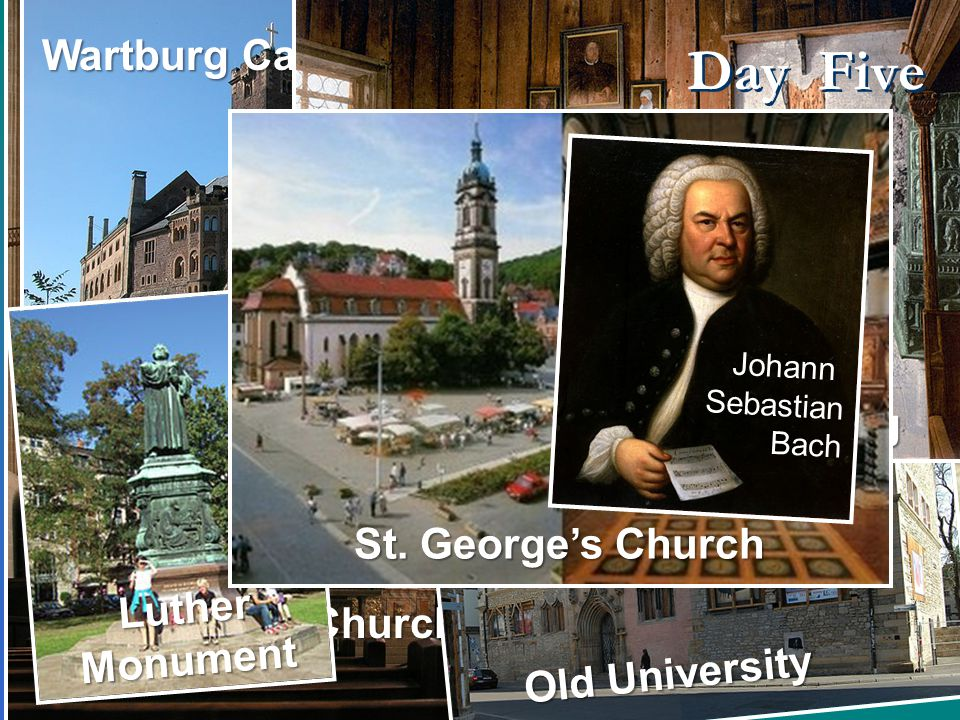 St. Mary's Church Augustinian Monastery Old University Wartburg Castle Luther's Room Wartburg Day Five LutherMonument St. George's Church Johann Sebas
