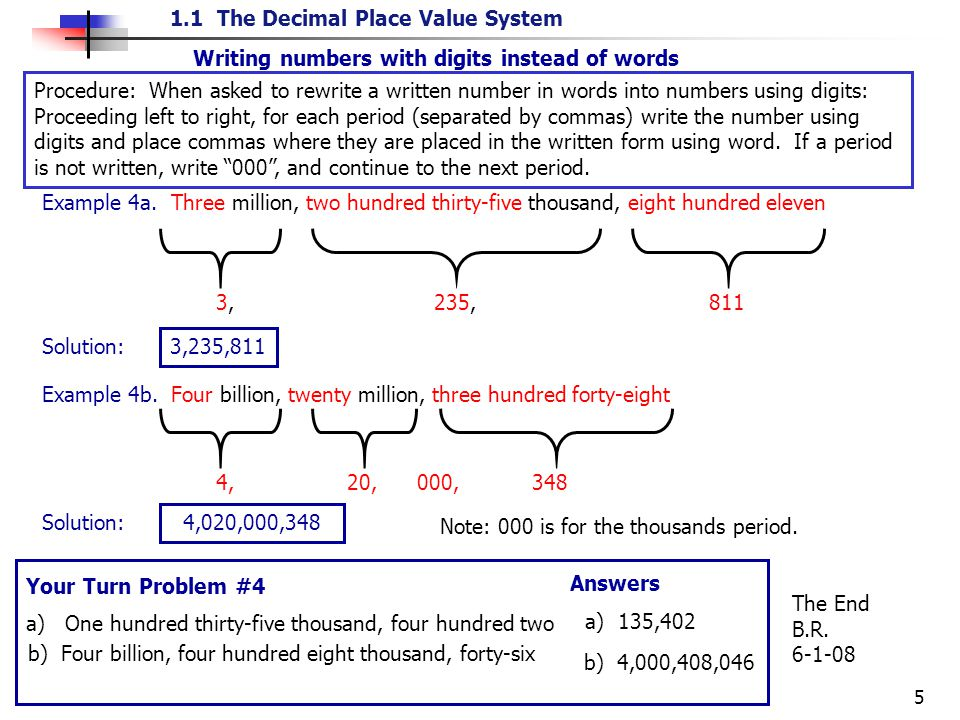 1.1 The Decimal Place Value System 5 3, 235, 811 Solution: 3,235,811 Example 4a.