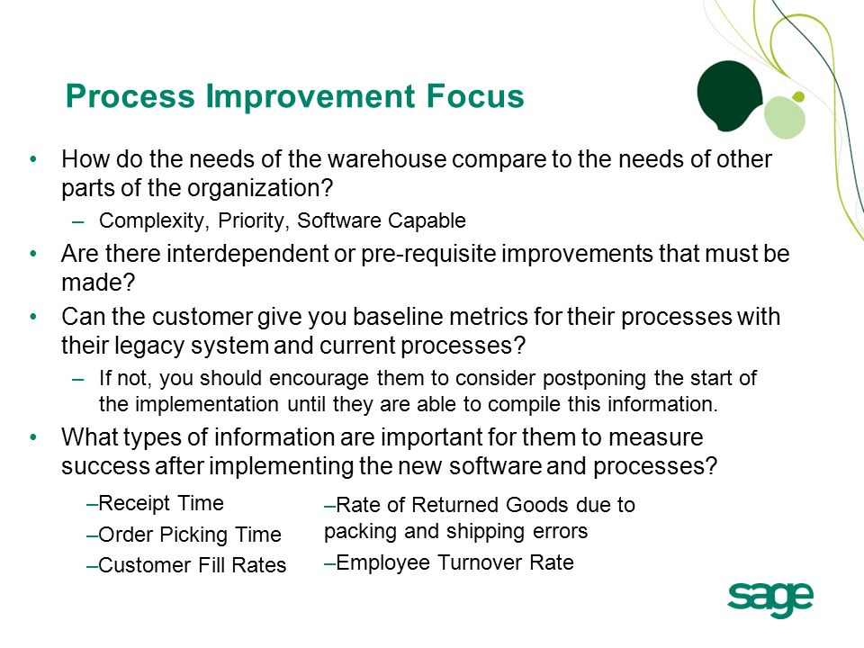 Process Improvement Focus How do the needs of the warehouse compare to the needs of other parts of the organization.