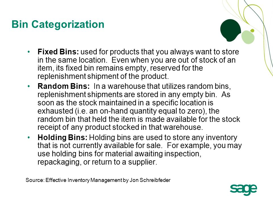 Fixed Bins: used for products that you always want to store in the same location.