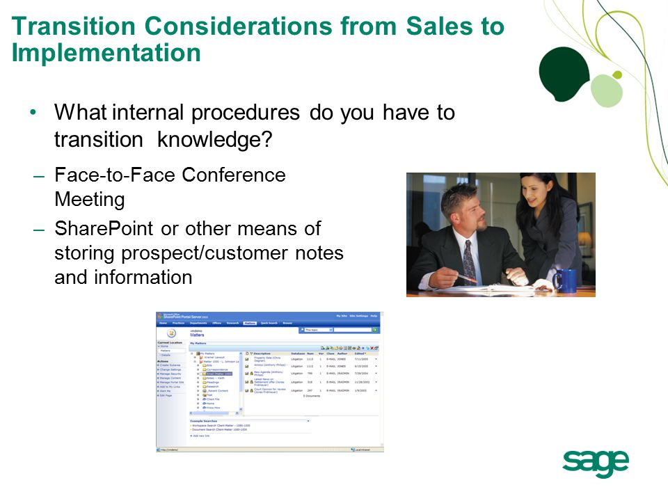–Face-to-Face Conference Meeting –SharePoint or other means of storing prospect/customer notes and information What internal procedures do you have to transition knowledge.