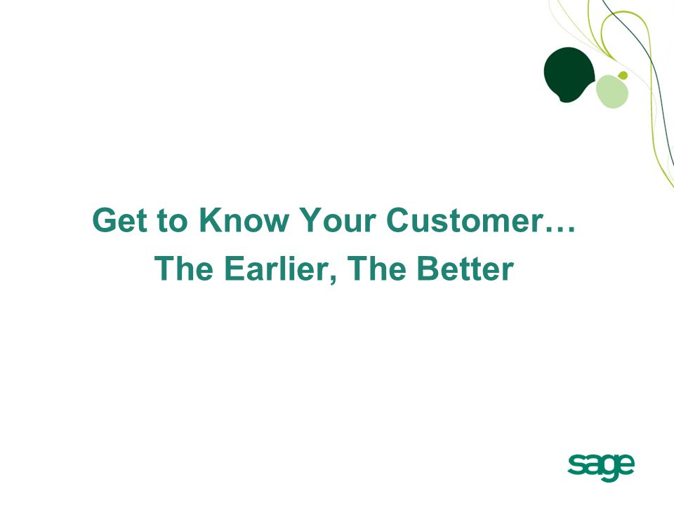 Get to Know Your Customer… The Earlier, The Better