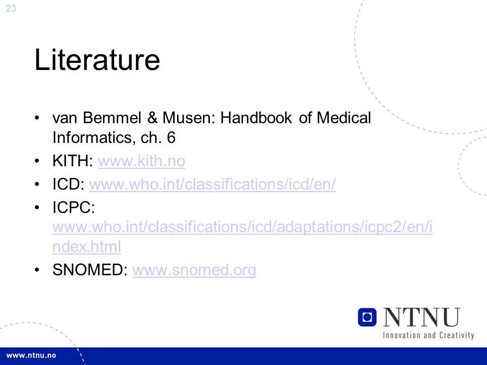 23 Literature van Bemmel & Musen: Handbook of Medical Informatics, ch.