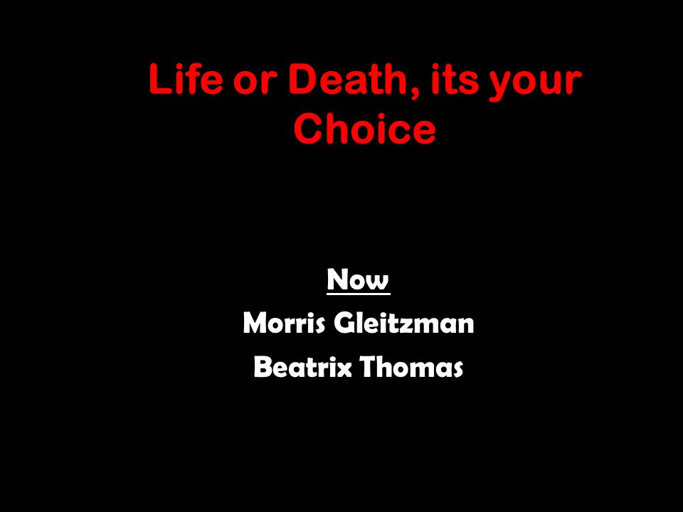 Life or Death, its your Choice Now Morris Gleitzman Beatrix Thomas