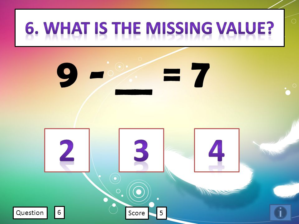 9 - __ = 7 Question 6 Score5