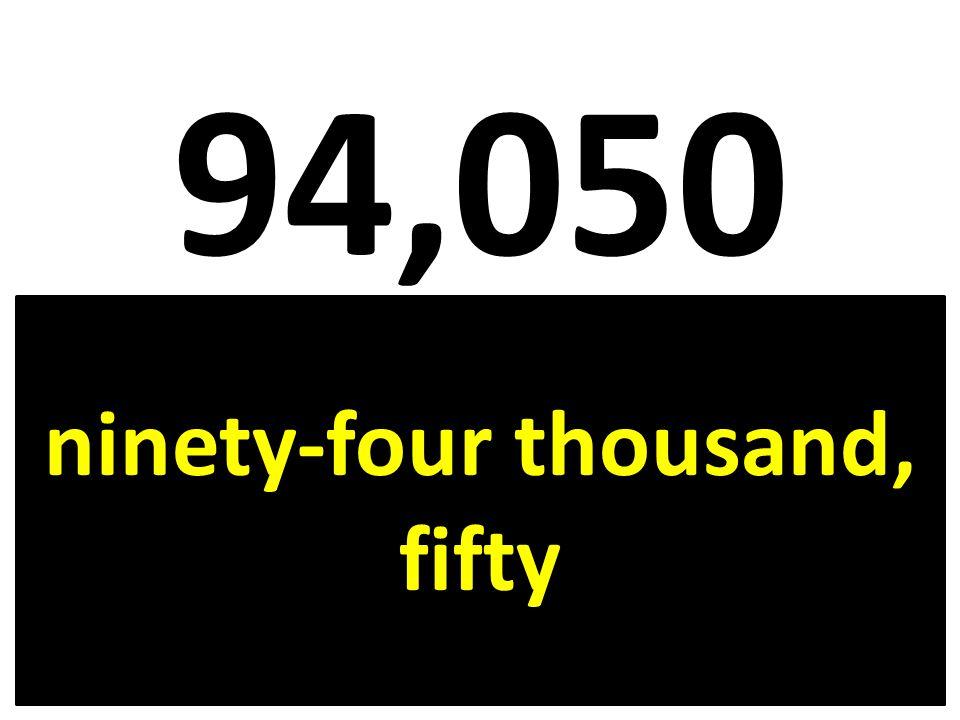 94,050 ninety-four thousand, fifty