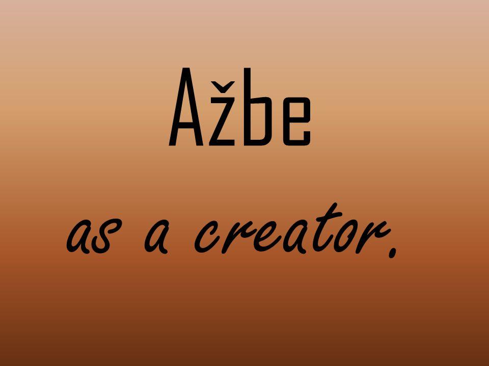 Ažbe as a creator.