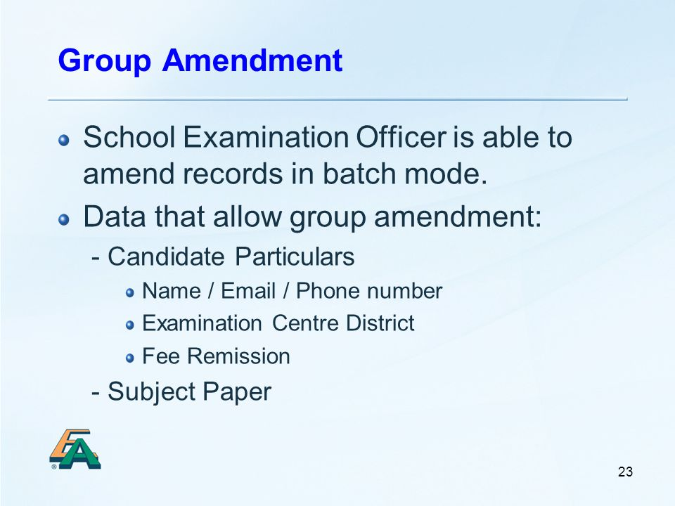 Group Amendment School Examination Officer is able to amend records in batch mode.