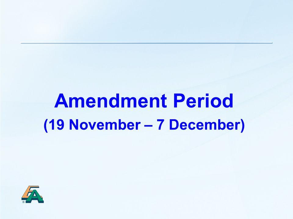 Amendment Period (19 November – 7 December)