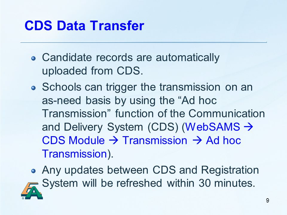 CDS Data Transfer Candidate records are automatically uploaded from CDS.