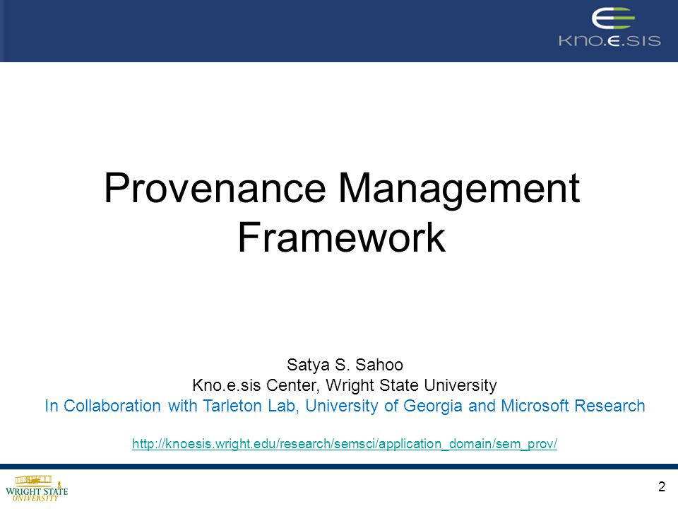Provenance Management Framework Satya S.