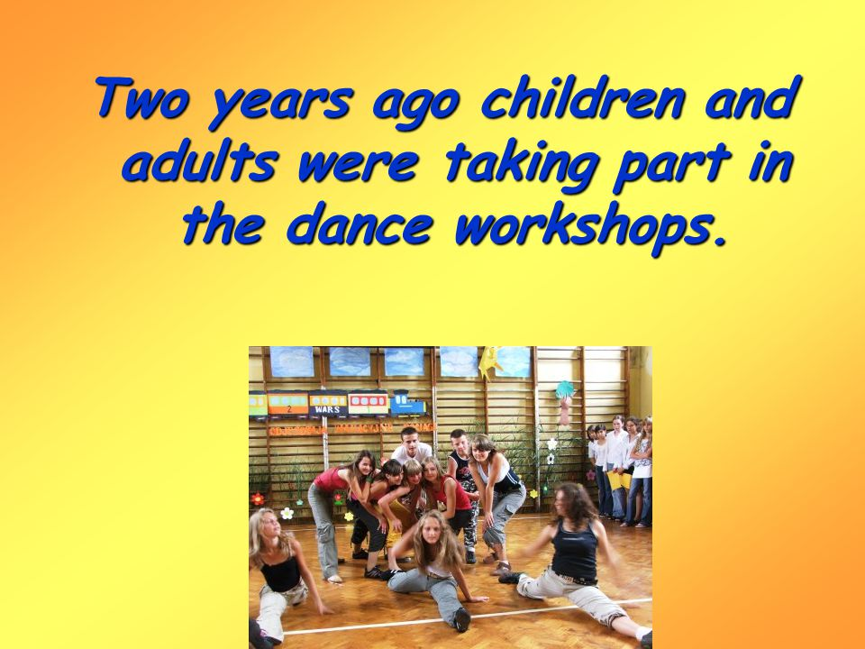 Two years ago children and adults were taking part in the dance workshops.