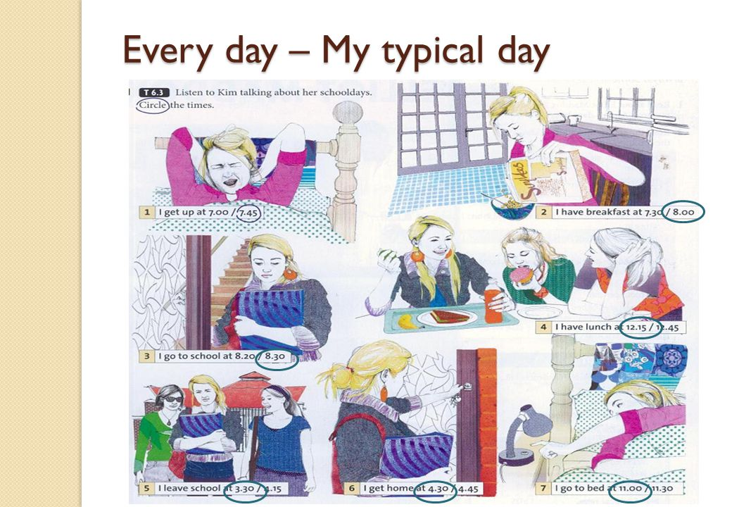 Every day – My typical day