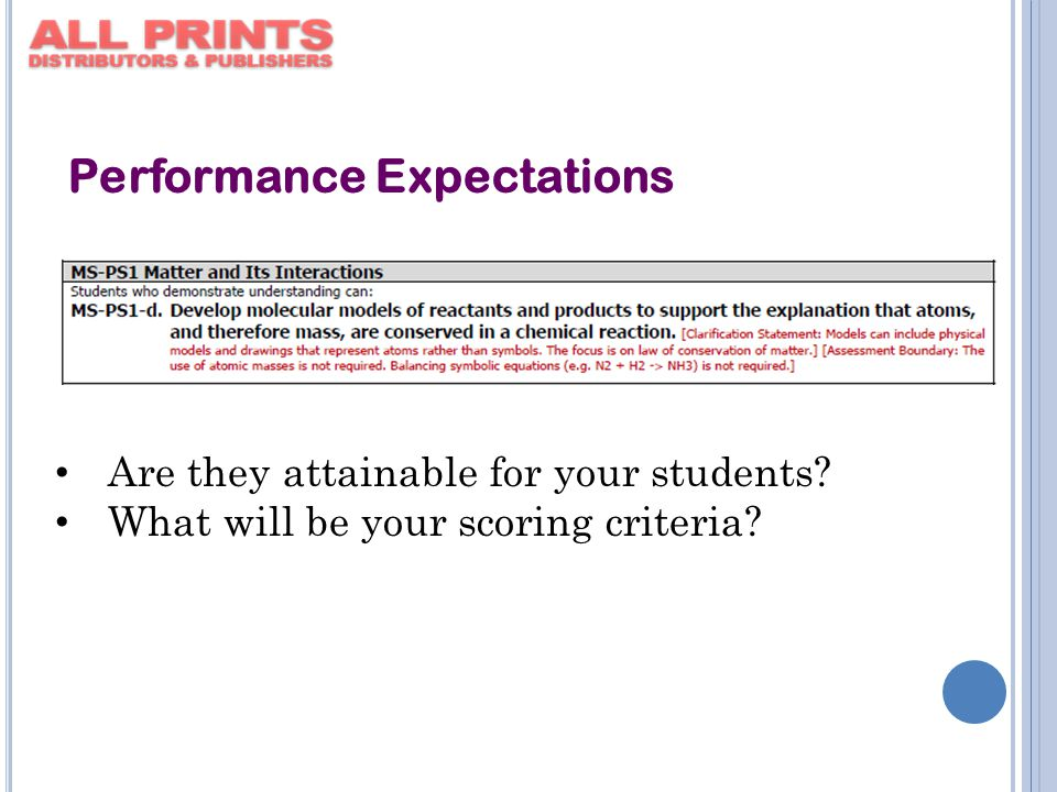 Performance Expectations Are they attainable for your students? What will be your scoring criteria?