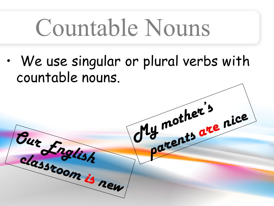 Uncountable Nouns are things we can not count. food bread patience hair