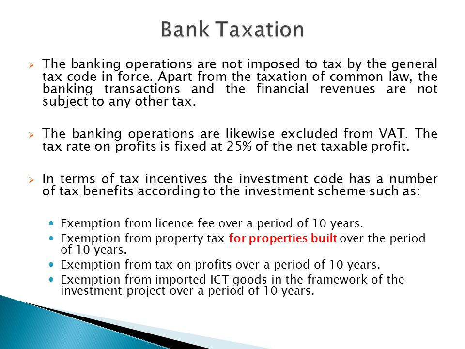  The banking operations are not imposed to tax by the general tax code in force.
