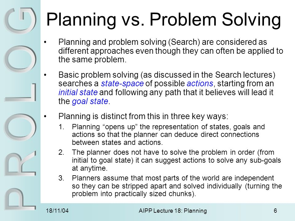 18/11/04AIPP Lecture 18: Planning6 Planning vs.