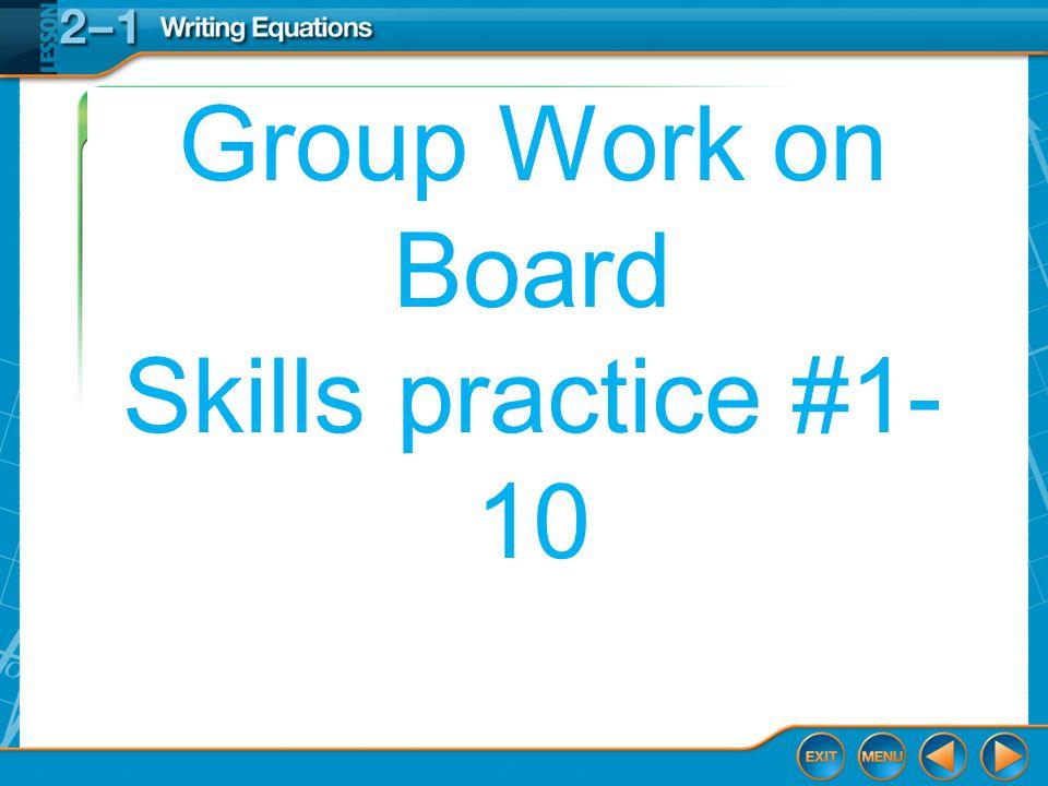 Group Work on Board Skills practice #1- 10