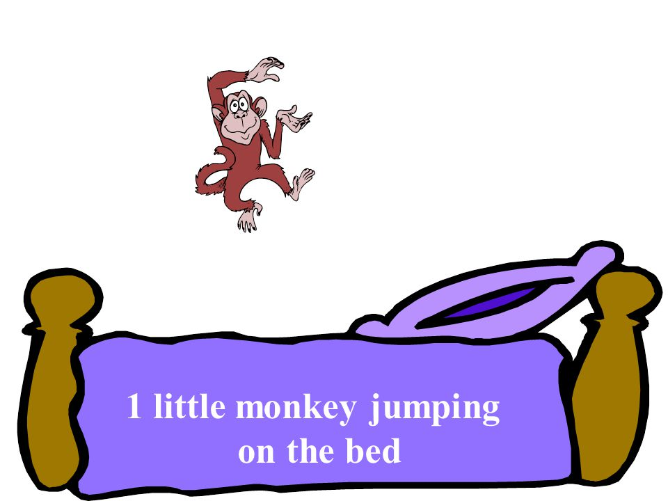 1 little monkey jumping on the bed