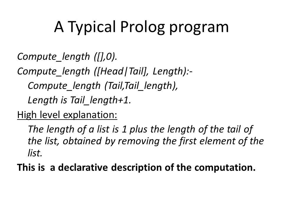 A Typical Prolog program Compute_length ([],0).