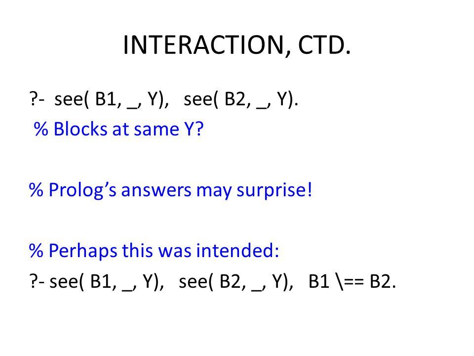 INTERACTION, CTD.?- see( B1, _, Y), see( B2, _, Y).