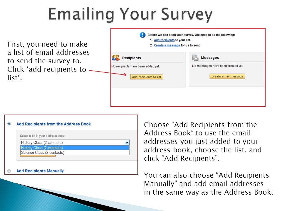 First, you need to make a list of email addresses to send the survey to.