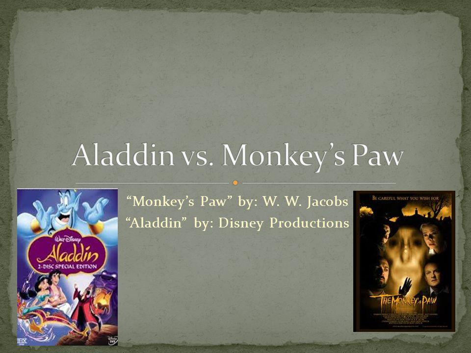 """""""Monkey's Paw"""" by: W. W. Jacobs """"Aladdin"""" by: Disney Productions"""