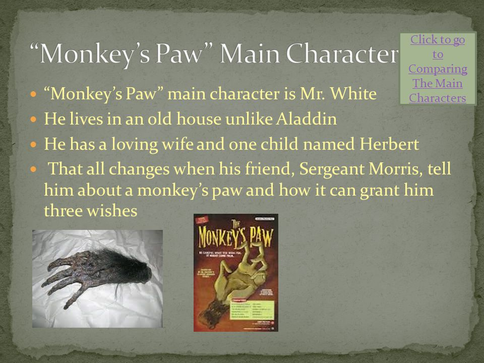Monkey's Paw main character is Mr.