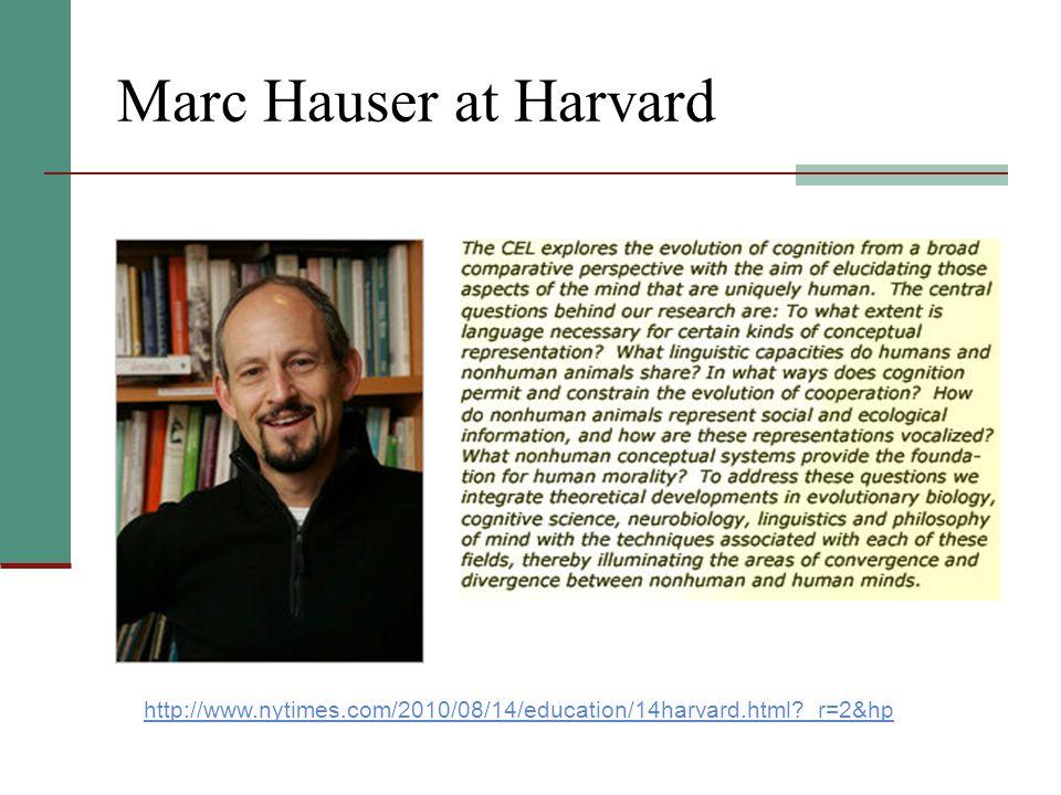 Marc Hauser at Harvard http://www.nytimes.com/2010/08/14/education/14harvard.html?_r=2&hp