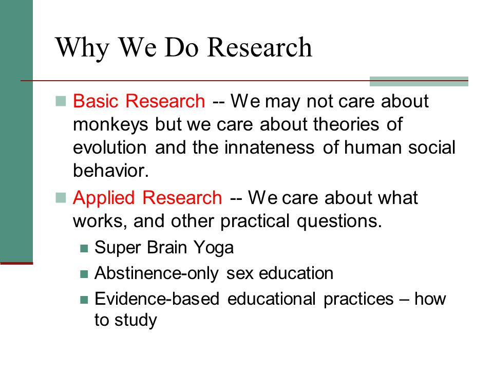 Why We Do Research Basic Research -- We may not care about monkeys but we care about theories of evolution and the innateness of human social behavior