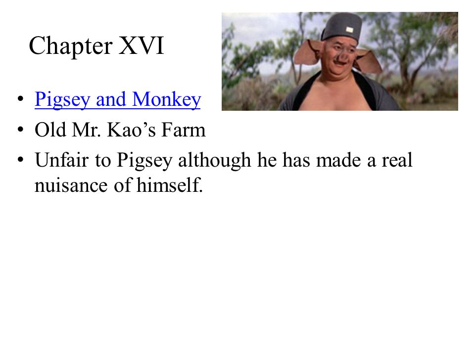 Chapter XVI Pigsey and Monkey Old Mr.