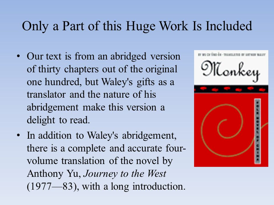 Only a Part of this Huge Work Is Included Our text is from an abridged version of thirty chapters out of the original one hundred, but Waley s gifts as a translator and the nature of his abridgement make this version a delight to read.
