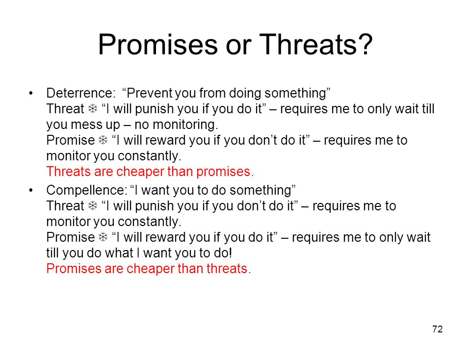 71 Prisoners Dilemma – Promises to Keep! Tit for Tat strategies are examples of promises that act as a deterrent to cheating.