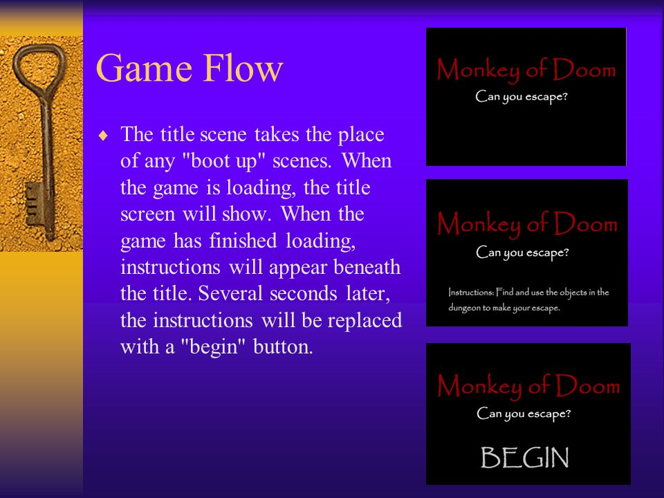 Game Flow cont. Pressing the begin button takes you to the first dungeon room.
