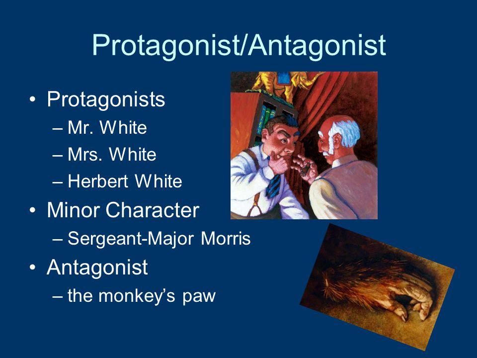 Protagonist/Antagonist Protagonists –Mr. White –Mrs.