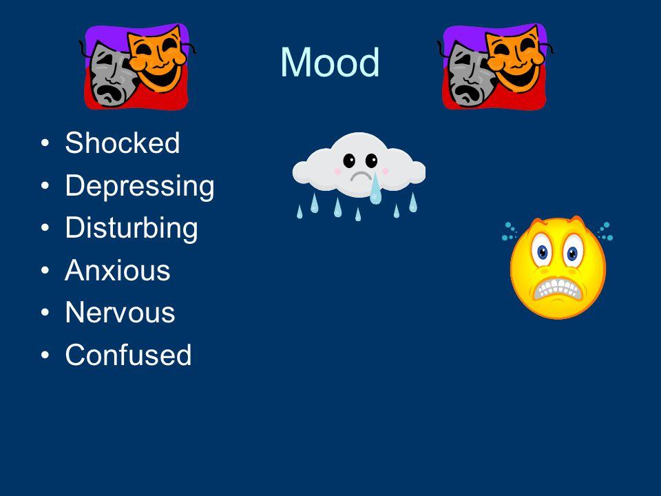 Mood Shocked Depressing Disturbing Anxious Nervous Confused