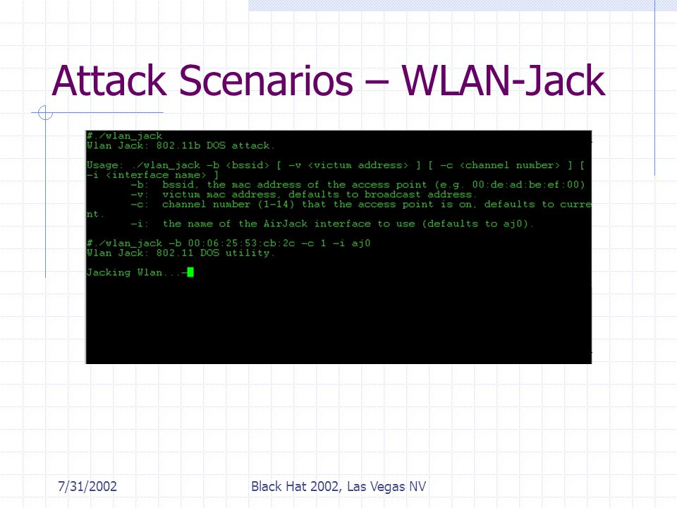 7/31/2002Black Hat 2002, Las Vegas NV Attack Scenarios – WLAN-Jack