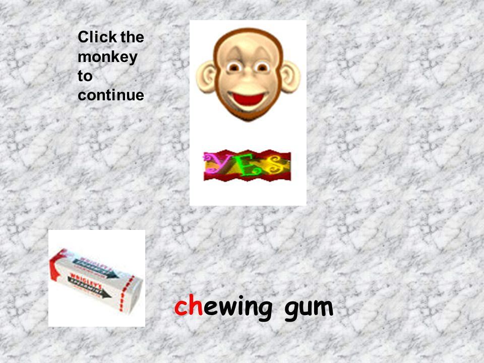 Click the monkey to continue chewing gum